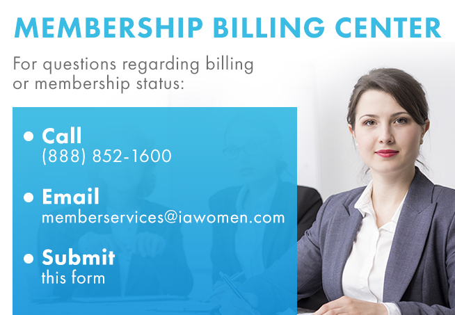 Call: (888)852-1600, Email: memberservices@iawomen.com, or Submit This Form